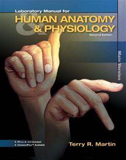 Human Anatomy and Physiology, by Martin, 2nd Edition, Main Version, Lab Manual 2 PKG 9780077583156