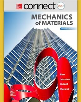 Mechanics of Materials, by Beer, 7th Edition, Connect Plus Engineering Access Code Only 7 PKG 9780077625207