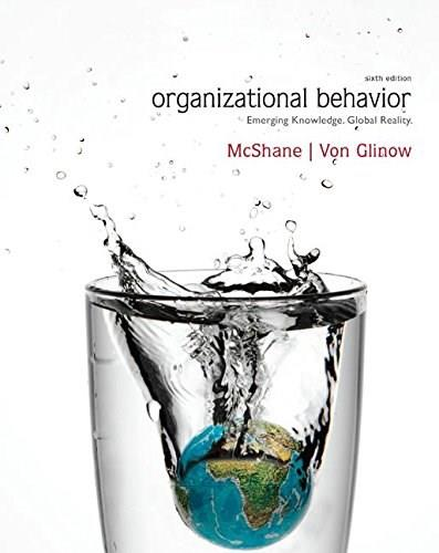 Organizational Behavior, by McShane, 6th Edition 6 PKG 9780077631529