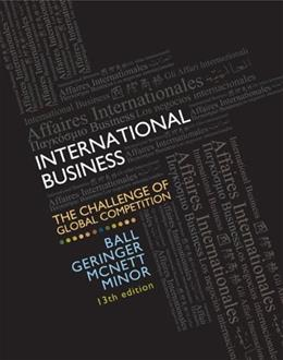 International Business: The Challenge of Global Competition, by Ball, 13th Edition 13 PKG 9780077636852