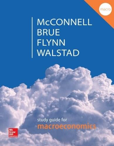 Study Guide for Macroeconomics 20 9780077660642