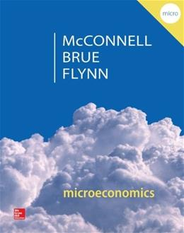 Microeconomics: Principles, Problems, & Policies (McGraw-Hill Series in Economics) 20 9780077660819