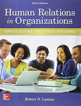 Human Relations in Organizations: Applications and Skill Building, by Lussier, 10th Edition 9780077720568