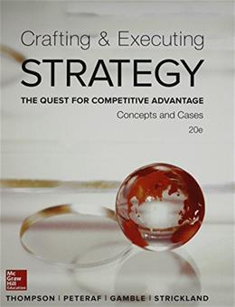 Crafting & Executing Strategy: The Quest for Competitive Advantage:  Concepts and Cases (Crafting & Executing Strategy: Text and Readings) 20 9780077720599