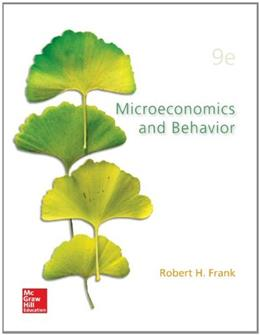 Microeconomics and Behavior, by Frank, 9th Edition 9780077723767