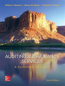 Auditing and Assurance Services: A Systematic Approach, by Messier, 10th Edition 9780077732509