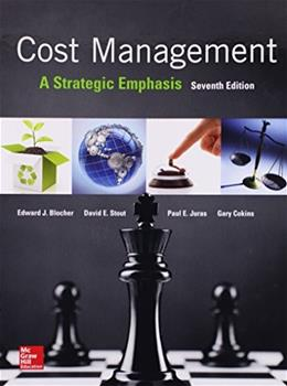 Cost Management: A Strategic Emphasis, by Blocher, 7th Edition 9780077733773