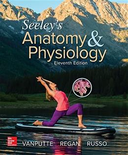 Seeleys Anatomy and Physiology, by Van Putte, 11th Edition 9780077736224