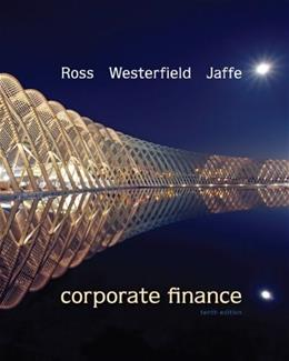 Corporate Finance, by Ross, 10th Edition 10 PKG 9780077753856