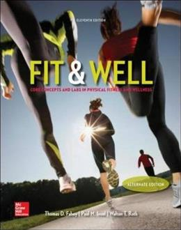 Fit & Well  Alternate Edition: Core Concepts and Labs in Physical Fitness and Wellness Loose Leaf Edition 11 9780077770396