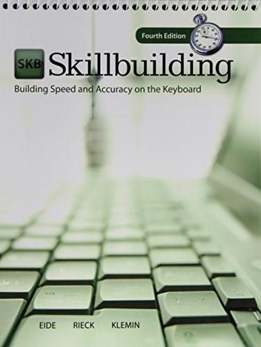 Skillbuilding: Building Speed and Accuracy On The Keyboard, by Eide, 4th Edition 4 PKG 9780077776589