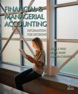 Financial and Managerial Accounting: Information for Decisions, by Wild, 5th Edition 5 PKG 9780077785949