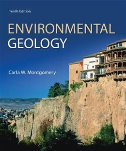 Environmental Geology, by Montgomery, 10th Edition 9780077791759
