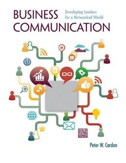 Business Communication: Developing Leaders for a Networked World, by Cardon PKG 9780077804756