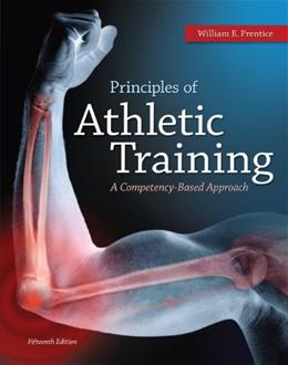 Principles of Athletic Training: A Competency Based Approach, by Prentice, 15th Edition 15 PKG 9780077805111
