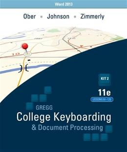 Gregg College Keyboarding & Document Processing: Kit 2: (Lessons 61-120) w/ Word 2013 Manual 11 PKG 9780077819262