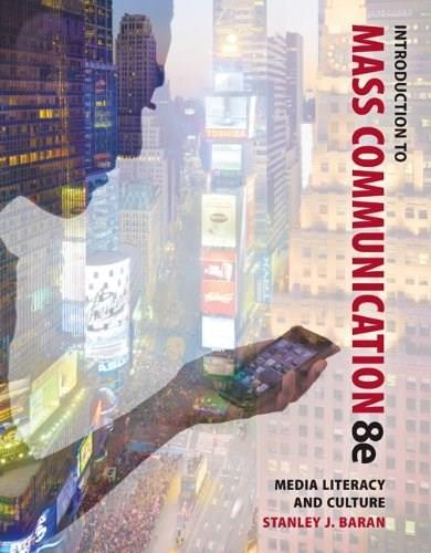 Introduction to Mass Communication: Media Literacy and Culture, by Baran, 8th Edition 8 PKG 9780077819644
