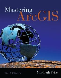 Mastering ArcGIS, by Price, 6th Edition 6 w/DVD 9780077826260