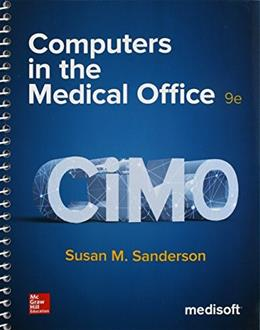 Computers in the Medical Office, by Sanderson, 9th Edition 9780077836382