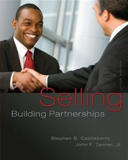 Selling: Building Partnerships, by Castleberry, 9th Edition 9780077861001