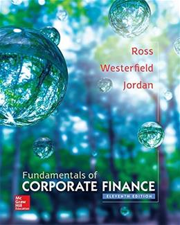 Fundamentals of Corporate Finance, by Ross, 11th Edition 9780077861704