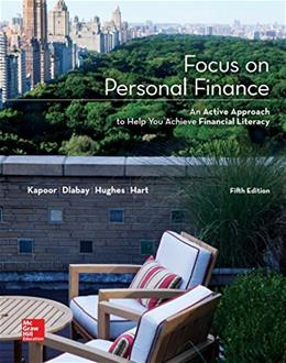 Focus on Personal Finance, by Kapoor, 5th Edition 9780077861742