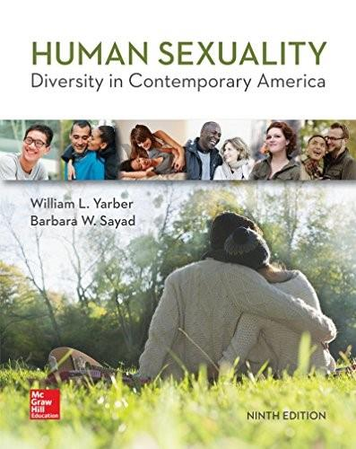 Create-Only Human Sexuality: Diversity in Contemporary America, by Yarber, 9th Edition 9780077861940