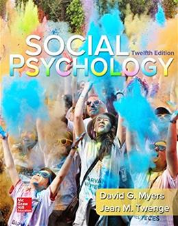 Social Psychology, by Myers, 12th Edition 9780077861971