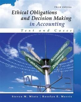 Ethical Obligations and Decision-Making in Accounting: Text and Cases 3 9780077862213