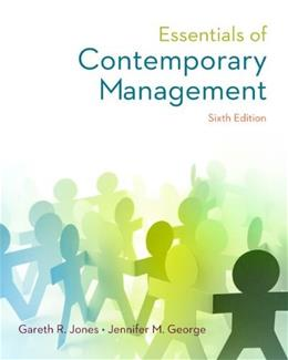 Essentials of Contemporary Management, by Jones, 6th Edition 9780077862534
