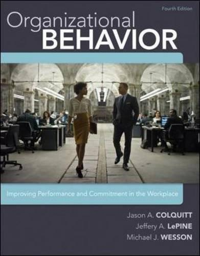 Organizational Behavior: Improving Performance and Commitment in the Workplace 4 9780077862565