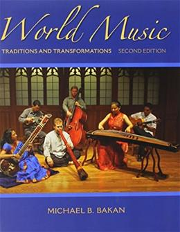 World Music: Traditions and Transformations, by Bakan, 2nd Edition 2 w/CD 9780077869793