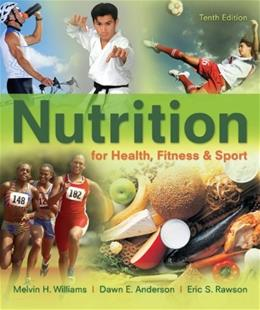Nutrition for Health, Fitness and Sport, by Williams, 10th Edition 10 PKG 9780077928780