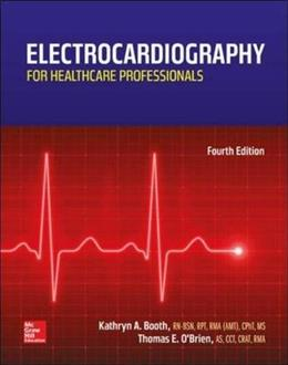 Electrocardiography for Healthcare Professionals, by Booth, 4th Edition 9780078020674