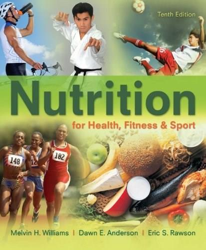 Nutrition for Health, Fitness & Sport, by Williams, 10th Edition 10 PKG 9780078021329