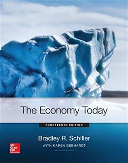 Economy Today, by Schiller, 14th Edition 9780078021862