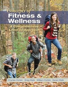 Concepts of Fitness And Wellness: A Comprehensive Lifestyle Approach 10 9780078022562
