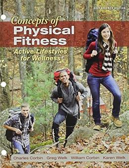 Concepts of Physical Fitness: Active Lifestyles for Wellness, Loose Leaf Edition 17 9780078022579