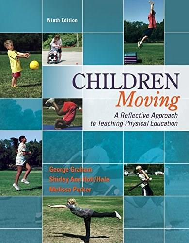 Children Moving: A Reflective Approach to Teaching Physical Education 9 9780078022593