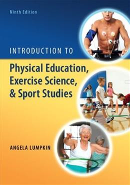 Introduction to Physical Education, Exercise Science, and Sport Studies 9 9780078022661
