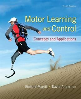 Motor Learning and Control: Concepts and Applications 10 9780078022678