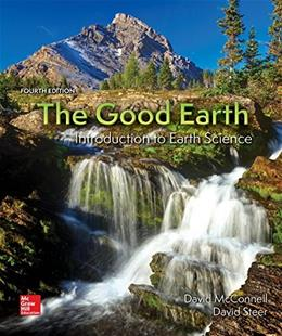 Good Earth: Introduction to Earth Science, by McConnell, 4th Edition 9780078022883
