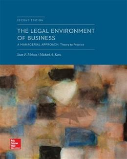 The Legal Environment of Business: A Managerial Approach: Theory to Practice 2 9780078023804