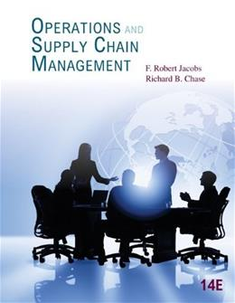 Operations and Supply Chain Management, by Jacobs, 14th Edition 9780078024023