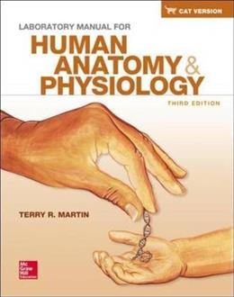 Human Anatomy and Physiology, by Martin, 3rd Cat Version, Lab Manual 9780078024306