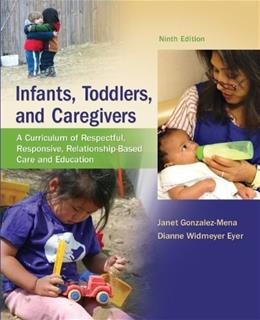 Infants, Toddlers, and Caregivers:  A Curriculum of Respectful, Responsive, Relationship-Based Care and Education 9 9780078024351