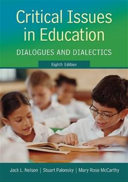 Critical Issues in Education: Dialogues and Dialectics 8 9780078024375