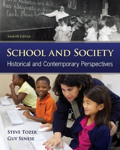School and Society: Historical and Contemporary Perspectives 7 9780078024405