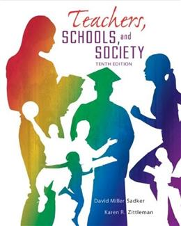 Teachers, Schools and Society, by Sadker, 10th Edition 9780078024450