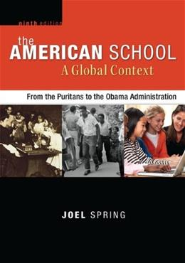 The American School, A Global Context: From the Puritans to the Obama Administration 9 9780078024498